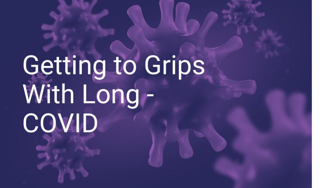 Getting to Grips With Long - COVID